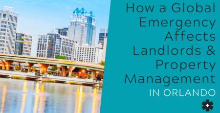 How a Global Emergency Affects Landlords & Property Management in Orlando