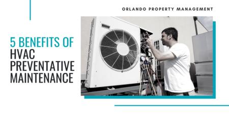 5 Benefits of HVAC Preventative Maintenance | Orlando Property Management - Article Banner