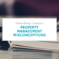 Debunking Common Orlando Property Management Misconceptions - article banner